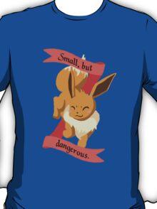 Small, but dangerous. T-Shirt