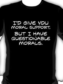 Questionable Morals... T-Shirt
