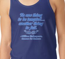 Tis One Thing to Be Tempted... Tank Top
