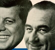 Kennedy and Johnson Sticker