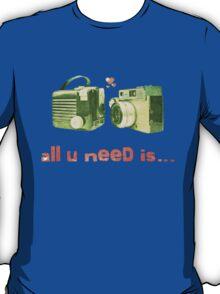all u need is... T-Shirt