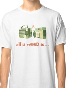 all u need is... Classic T-Shirt