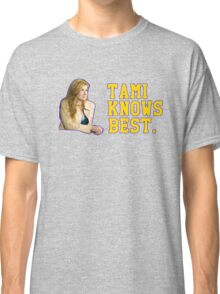 Tami Knows Best Classic T-Shirt