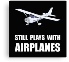 Plays With Airplanes Canvas Print