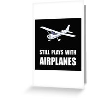 Plays With Airplanes Greeting Card