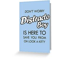 Distracto Boy Is Here! Oh Look A Kitty Greeting Card