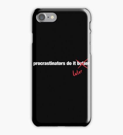 Procrastinate Later iPhone Case/Skin