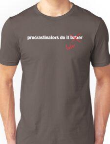 Procrastinate Later Unisex T-Shirt