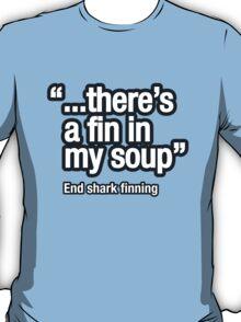 Shark fin soup isn't nice T-Shirt