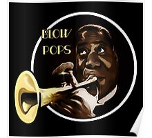 Louis Armstrong - Blow Pops Poster