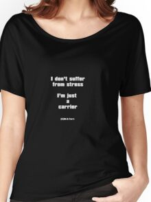 I don't suffer from stress Women's Relaxed Fit T-Shirt