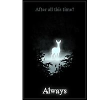 After all this time? Always Photographic Print