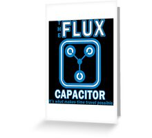 THE FLUX CAPACITOR Funny Geek Nerd Greeting Card