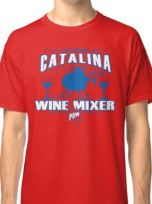 THE FUCKING CATALINA WINE MIXER POW Funny Geek Nerd Classic T-Shirt