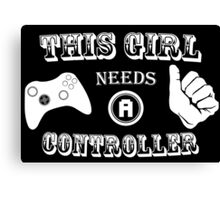 This Girl Needs A Controller Funny Geek Nerd Canvas Print