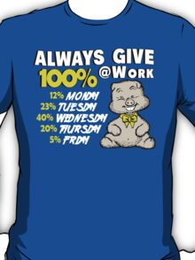 Always Give 100% At Work T-Shirt
