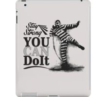 STAY STRONG - You Can Do It! iPad Case/Skin