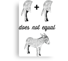 Never half ass two things, whole ass one thing Canvas Print