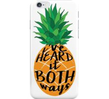 I've Heard it Both Ways iPhone Case/Skin