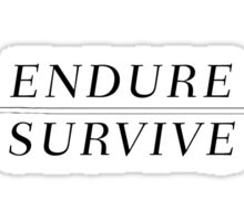 Endure, Survive Sticker