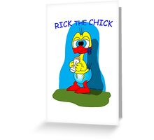 RICK THE CHICK Greeting Card
