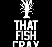 That Fish Cray by jephrey88