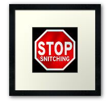 Stop Snitching Framed Print