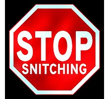 Stop Snitching Photographic Print