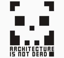 Architecture Is Not Dead Architecture Tshirt by pohcsneb