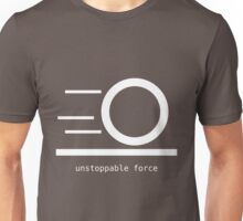 Rules of Physics - Unstoppable Force - White Ink Unisex T-Shirt