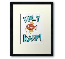 Holy Karp! Framed Print