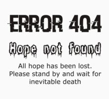 Error 404 Hope Not Found Kids Tee