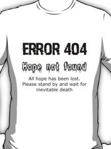 Error 404 Hope Not Found T-Shirt