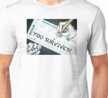you survived! school Unisex T-Shirt