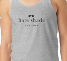 hate shade  Tank Top