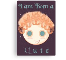 I am born a cute Canvas Print