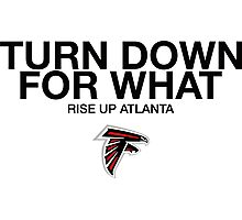 Falcons Turn Down For What  Photographic Print