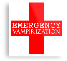 Emergency Vampirization Metal Print