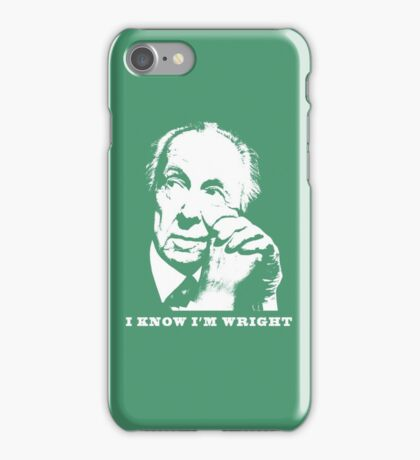 I Know I'm Wright Architecture t shirt iPhone Case/Skin