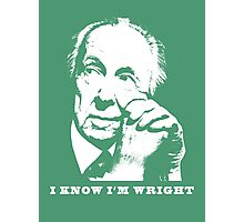 I Know I'm Wright Architecture t shirt Photographic Print