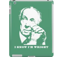 I Know I'm Wright Architecture t shirt iPad Case/Skin