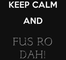 keep calm and fus ro dah One Piece - Long Sleeve