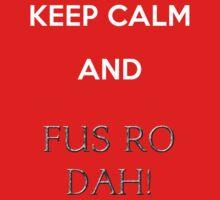 keep calm and fus ro dah One Piece - Short Sleeve