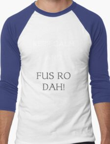 keep calm and fus ro dah Men's Baseball ¾ T-Shirt