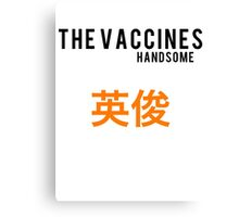 The Vaccines//Handsome Canvas Print