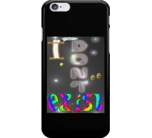 I Don't Exist T-shirt Design iPhone Case/Skin