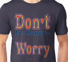 Don't (be happy) Worry - t-shirt design Unisex T-Shirt