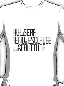 nul ne sera tenu en esclavage ni en servitude T-Shirt