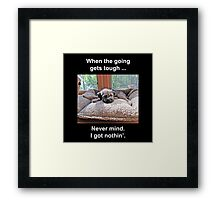 When the Going Gets Tough Framed Print