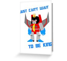 Can't Wait To Be King Greeting Card